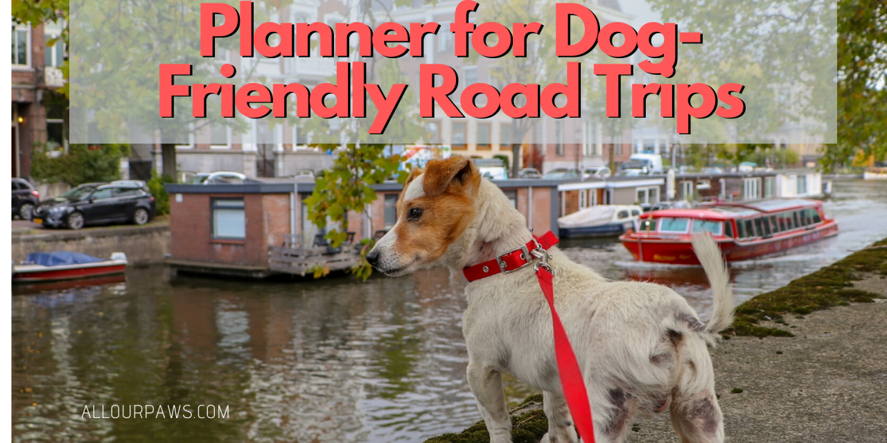 Planner for Dog-Friendly Road Trips